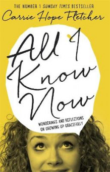 All I Know Now av Carrie Hope Fletcher (Innbundet)