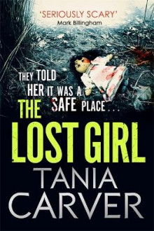 The Lost Girl av Tania Carver (Heftet)