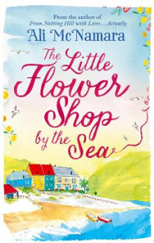 The Little Flower Shop by the Sea av Ali McNamara (Heftet)