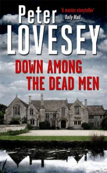 Down Among the Dead Men av Peter Lovesey (Innbundet)