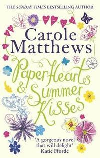 Paper Hearts and Summer Kisses av Carole Matthews (Heftet)