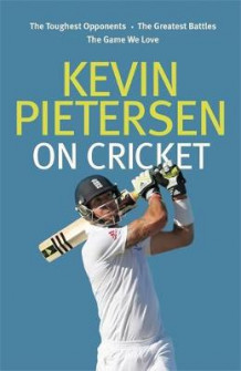 Kevin Pietersen on Cricket av Kevin Pietersen (Innbundet)