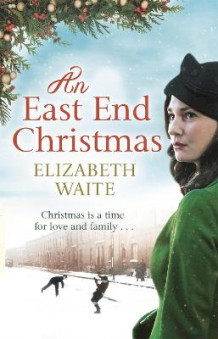 An East End Christmas av Elizabeth Waite (Heftet)