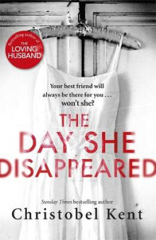 The Day She Disappeared av Christobel Kent (Innbundet)