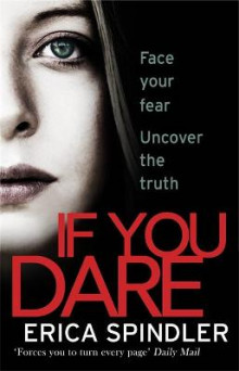 If you dare - terrifying, suspenseful and a masterclass in thriller storyte av Erica Spindler (Heftet)