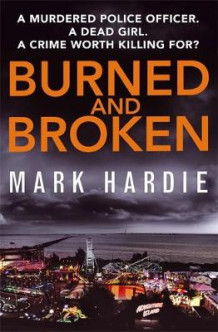 Burned and Broken av Mark Hardie (Innbundet)