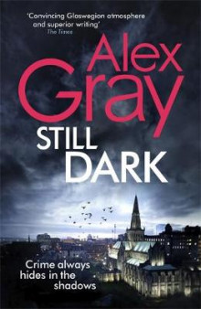 Still Dark av Alex Gray (Heftet)