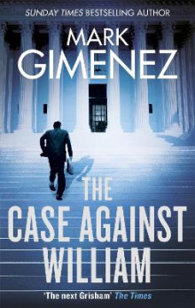The Case Against William av Mark Gimenez (Heftet)
