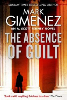 The Absence of Guilt av Mark Gimenez (Heftet)