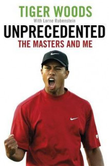 Unprecedented av Tiger Woods (Heftet)