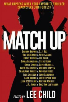 Match Up av Diana Gabaldon, Steve Berry, Lisa Scottoline, Nelson DeMille, Sandra Brown, C. J. Box, Kathy Reichs, Lee Child, Val McDermid og Peter James (Heftet)