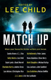 Match Up av Steve Berry, C. J. Box, Sandra Brown, Lee Child, Diana Gabaldon, Peter James, Gayle Lynds, Val McDermid, David Morrell og Kathy Reichs (Heftet)