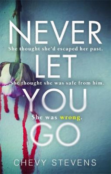 Never Let You Go av Chevy Stevens (Heftet)