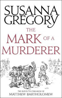 The Mark Of A Murderer av Susanna Gregory (Heftet)