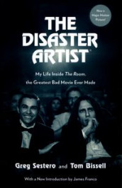 The disaster artist av Tom Bissell og Greg Sestero (Heftet)