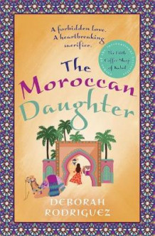The Moroccan Daughter av Deborah Rodriguez (Heftet)