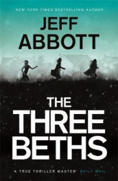 The Three Beths av Jeff Abbott (Heftet)