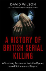 Omslag - A History Of British Serial Killing