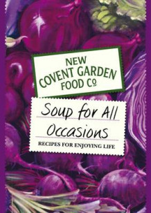 A Soup for All Occasions av New Covent Garden Soup Company (Innbundet)