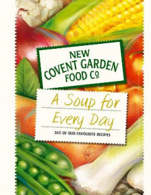 A Soup for Every Day av New Covent Garden Soup Company (Innbundet)