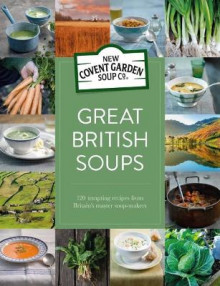 Great British Soups av New Covent Garden Soup Company (Innbundet)