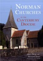 Norman Churches in the Canterbury Diocese av Mary Berg og Howard Jones (Heftet)