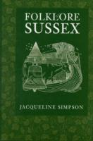 Folklore of Sussex av Jacqueline Simpson (Heftet)