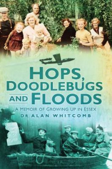 Hops, Doodlebugs and Floods av Alan Whitcomb (Heftet)