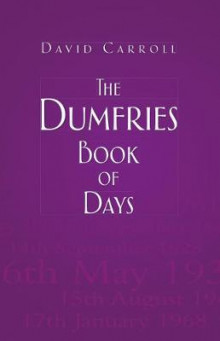 The Dumfries Book of Days av David Carroll (Heftet)