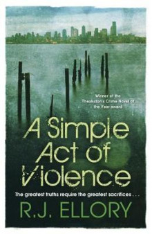 A simple act of violence av R.J. Ellory (Heftet)