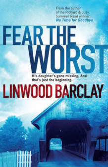 Fear the worst av Linwood Barclay (Heftet)