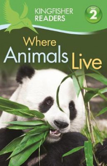 Kingfisher Readers: Where Animals Live (Level 2: Beginning to Read Alone) av Brenda Stones og Thea Feldman (Heftet)