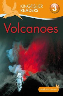 Kingfisher Readers: Volcanoes (Level 3: Reading Alone with Some Help) av Claire Llewellyn (Heftet)