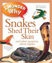 I Wonder Why Snakes Shed Their Skin av Amanda O'Neill (Heftet)