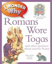I Wonder Why Romans Wore Togas av Fiona MacDonald og Philip Steele (Heftet)