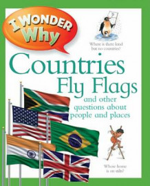 I Wonder Why Countries Fly Flags av Philip Steele (Heftet)