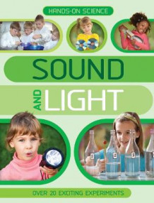 Hands-on Science: Sound and Light av Kingfisher (Heftet)