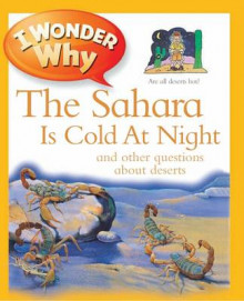 I Wonder Why the Sahara is Cold at Night av Jackie Gaff og Rosie Greenwood (Heftet)