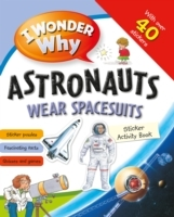 I Wonder Why Astronauts Wear Spacesuits Sticker Activity Book (Heftet)