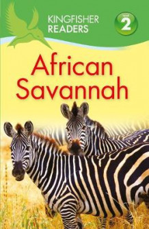 Kingfisher Readers: African Savannah (Level 2: Beginning to Read Alone) av Claire Llewellyn (Heftet)