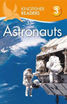 Kingfisher Readers: Astronauts (Level 3: Reading Alone with Some Help) av Hannah Wilson (Heftet)