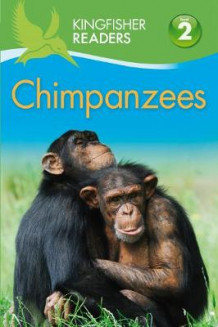 Kingfisher Readers: Chimpanzees (Level 2 Beginning to Read Alone) av Claire Llewellyn (Heftet)