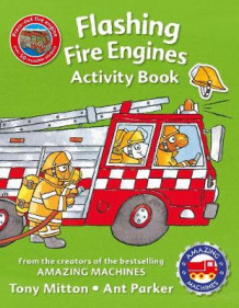 Amazing Machines Flashing Fire Engines Activity Book av Tony Mitton (Heftet)