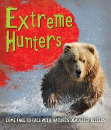 Fast Facts! Extreme Hunters av Kingfisher (Heftet)