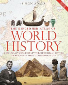 Kingfisher Atlas of World History av Simon Adams (Innbundet)