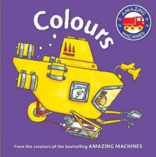 Amazing Machines First Concepts: Colours av Tony Mitton (Pappbok)