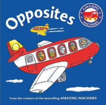 Amazing Machines First Concepts: Opposites av Tony Mitton (Pappbok)