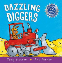 Amazing Machines: Dazzling Diggers av Tony Mitton (Heftet)