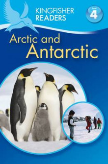 Kingfisher Readers: Arctic and Antarctic (Level 4: Reading Alone) av Philip Steele og Thea Feldman (Heftet)