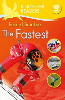 Kingfisher Readers: Record Breakers - the Fastest (Level 5: Reading Fluently) av Brenda Stones (Heftet)
